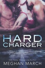 Hard Charger by Meghan March