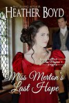 Miss Merton's Last Hope by Heather Boyd