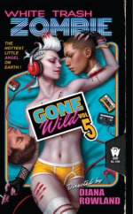 Book Review: Diana Rowland's White Trash Zombie Gone Wild