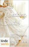 Four Weddings and a Fiasco: The Wedding Switch
