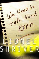 We need to talk about Kevin (Lionel Shriver)
