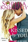 Kissed by You (Tropical Heat, #3)