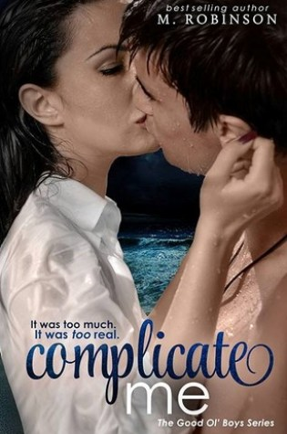 RELEASE BLITZ: Complicate Me by M. Robinson
