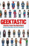 Geektastic: Stories from the Nerd Herd