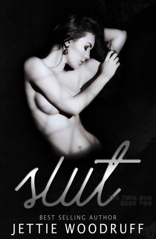 Slut by Jettie Woodruff