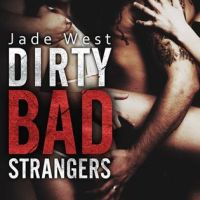 Review: Dirty Bad Strangers by Jade West