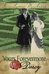 Yours Forevermore, Darcy