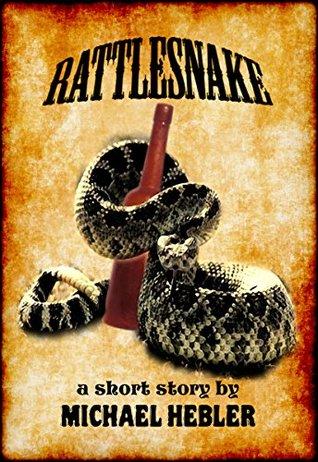 Rattlesnake: (a short story)