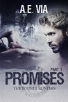 Promises Part I (Bounty Hunters, #1)