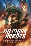 No More Heroes by Loren Rhoads