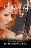 Chasing Destiny by Tia Silverthorne Bach
