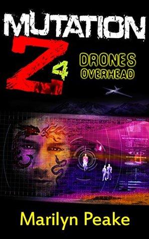 Mutation Z: Drones Overhead (Mutation Z, #4)