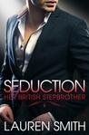 Seduction (Her British Stepbrother #2)