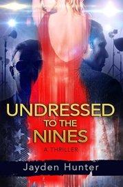 Undressed To The Nines: A Thriller Novel (Drew Stirling, #1)