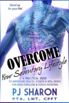 Overcome your Sedentary Lifestyle by P.J. Sharon