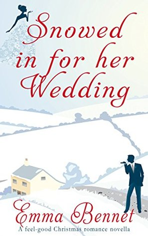 SNOWED IN FOR HER WEDDING a feel good Christmas romance