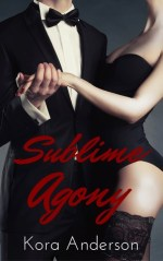 Sublime Agony by Kora Anderson