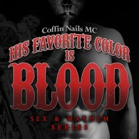 Spotlight: His Favorite Color is Blood: Coffin in Nails MC by K.A. Merikan #MM #Erotica
