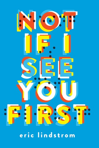Not If I See You First by Eric Lindstrom book cover