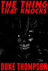 The Thing That Knocks: A Horror Story