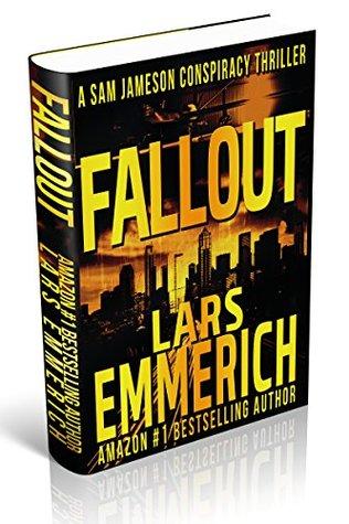 Fallout: A Sam Jameson Conspiracy Thriller (Sam Jameson Conspiracy Thriller Series Book 6)