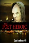 The Poet Heroic by Sunshine Somerville