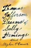 Thomas Jefferson Dreams of Sally Hemings: A Novel