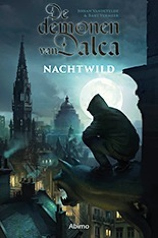 Nachtwild (De demonen van Dalca #1) – Johan Vandevelde