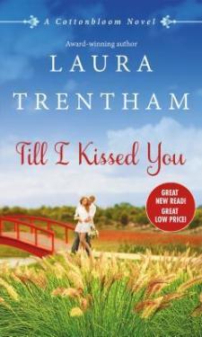 Till I Kissed You (Cottonbloom Novels, #3)
