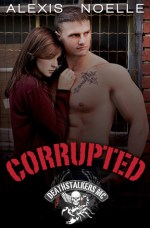 Blog Tour Review:  Corrupted by Alexis Noelle