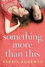 Review: Something More Than This by Barbie Bohrman