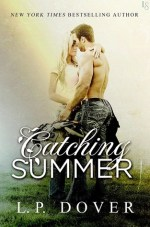 Review: CATCHING SUMMER by L P Dover