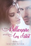 The Billionaire & the Con Artist by Leanne Brice
