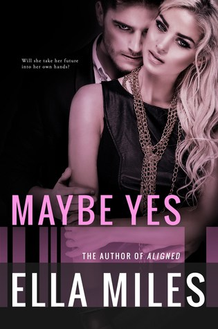 BOOK BLITZ:  Maybe Yes by Ella Miles