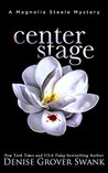 Center Stage: The First Eight Chapters: Magnolia Steele Mystery #1