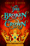 The Broken Crown (Narrow Gate, #1)