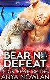 Bear No Defeat