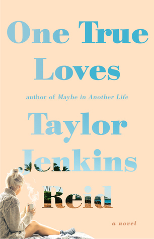 REVIEW & GIVEAWAY:  One True Loves by Taylor Jenkins Reid