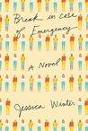 Break in Case of Emergency: A novel