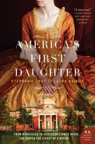 america's first daughter by stephanie dray and laura kamoie