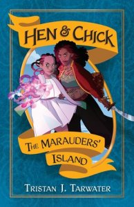 The Marauders' Island (Hen & Chick #1) by Tristan J. Tarwater