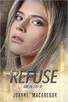 Refuse (Recoil Trilogy, #2)