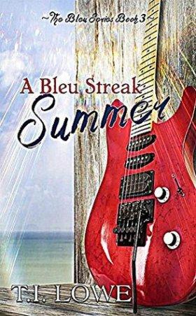 A Bleu Streak Summer by T.I. Lowe