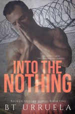 Blog Tour Review:  Into the Nothing by B. T. Urruela