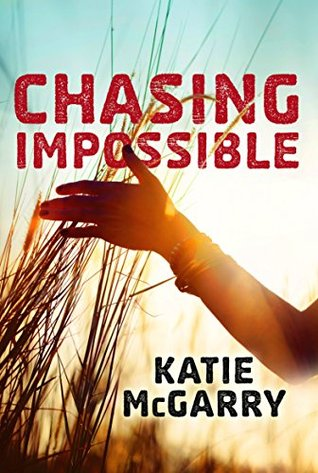 RELEASE DAY LAUNCH:  Chasing Impossible by Katie McGarrey