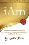 I Am: The Divine Purpose Manifesto Inspired by the I Am Statements of Jesus