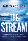 The Stream: Refreshing Hearts and Minds, Renewing Freedom's Blessing