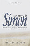 My Name is Simon: A Rainfall Short Story