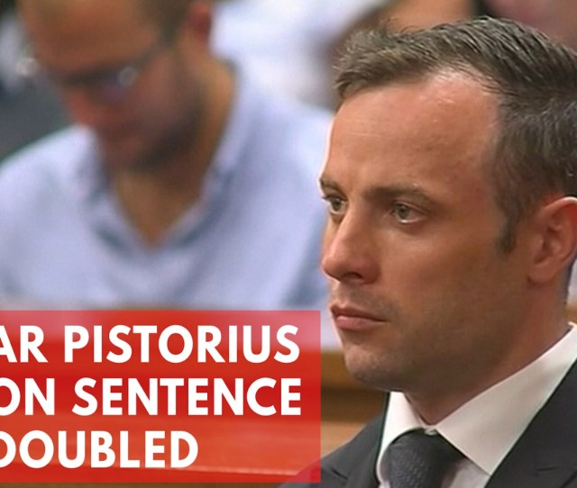 Oscar Pistorius Will Appeal Murder Sentence After Court More Than Doubles Punishment