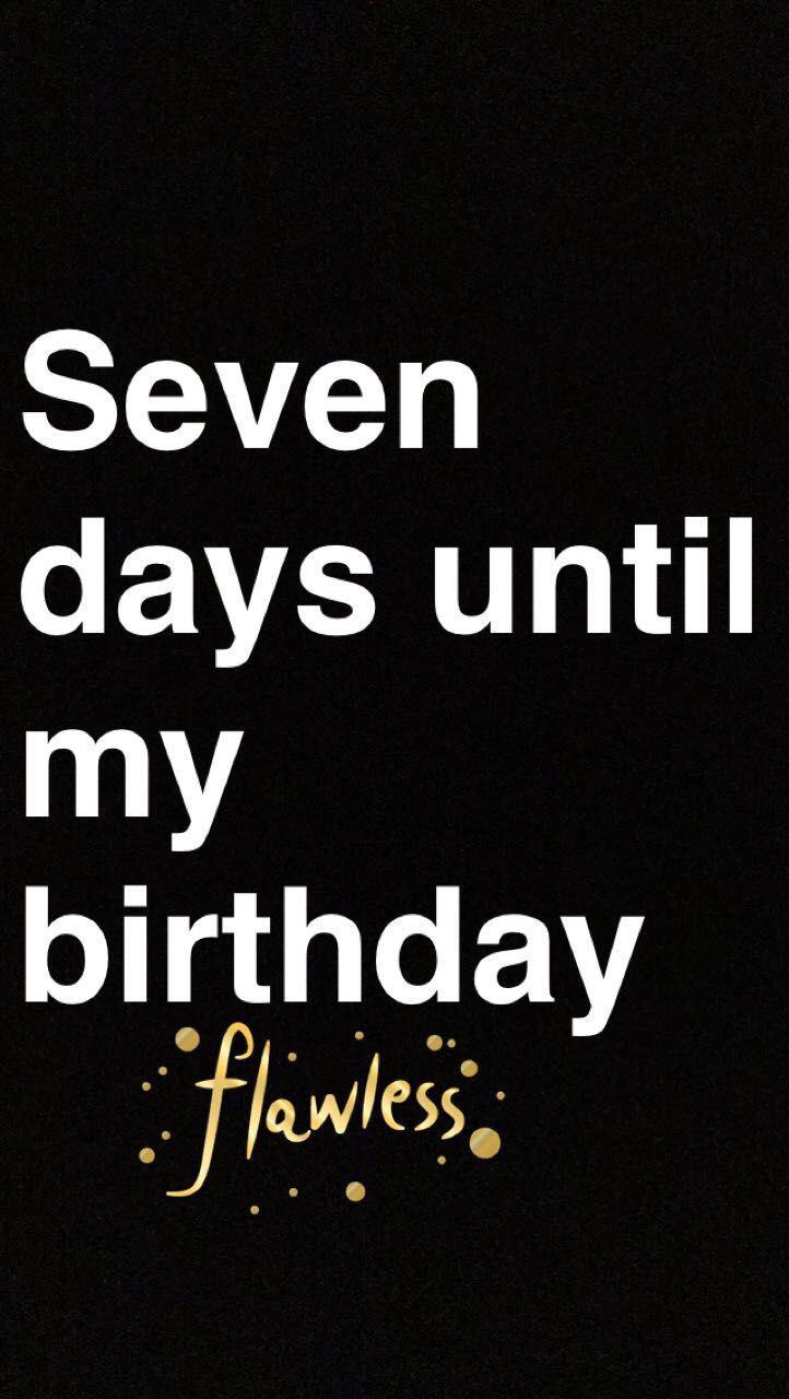 Countdown Until Birthday Seven Days Wattpad